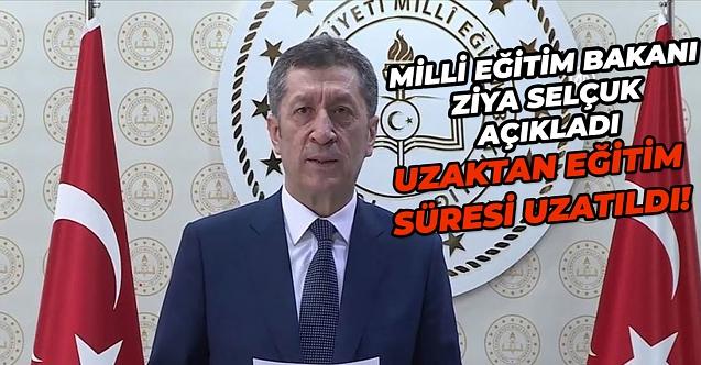 Milli Eğitim Bakanı açıkladı, uzaktan eğitim uzatıldı