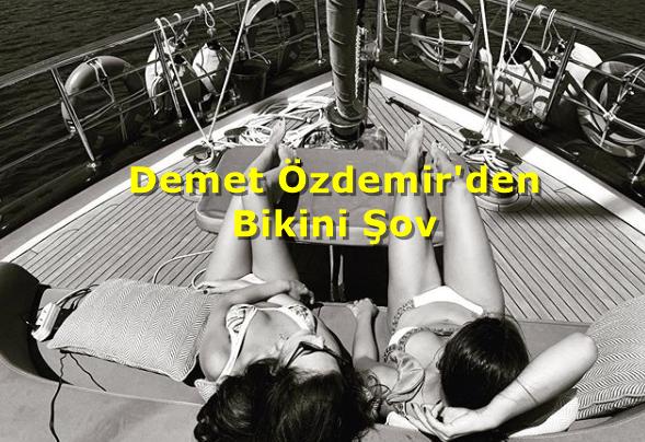 Demet Özdemir'in Bikinili Pozuna Beğeni Yağmuru