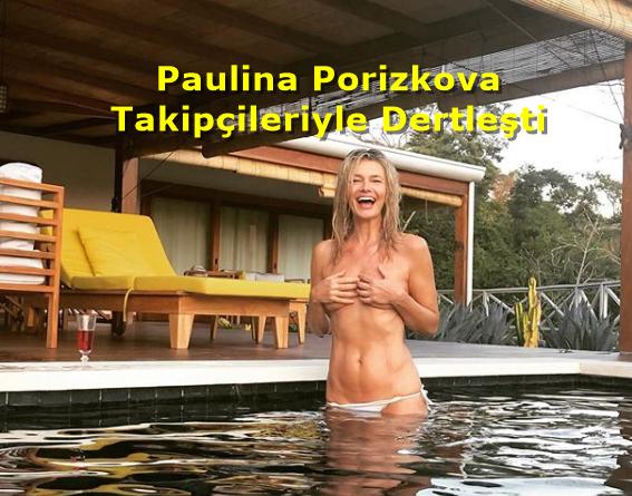 """Paulina Porizkov """" Eğer beğenmiyorsanız , ayrılın!"""""""