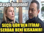 """""""BAŞKASIYLA ÖPÜŞEMEM!"""""""