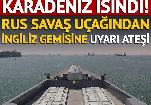 Karadeniz'de Rus savaş uçağı İngiliz savaş gemisine uyarı ateşi açtı