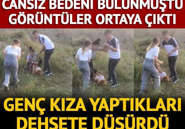 Cansız bedeni uçurumda bulunmuştu! Genç kızı arkadaşlarının dövdüğü anlar ortaya çıktı